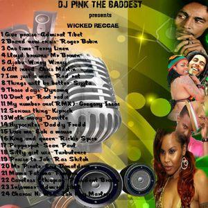 DJ PINK THE BADDEST - WICKED REGGAE