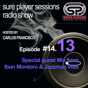 Sure Player Sessions Radio Show 2014 Episode #13