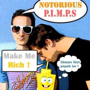 Notorious Pimps - Make Me Rich Mix (1/2)