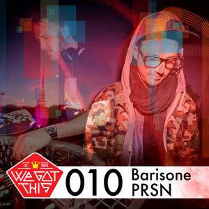 WeGotThis Mix Series 010 Barisone vs PRSN