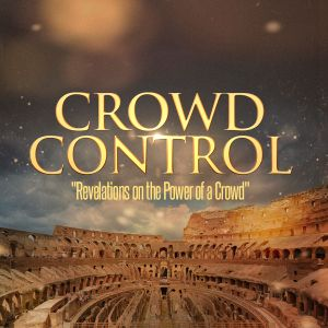 CROWD CONTROL - Step Out in Faith (Part 3)
