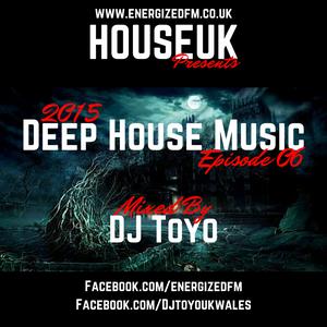 DJ Toyo - Deep House Music 2015 Episode 06