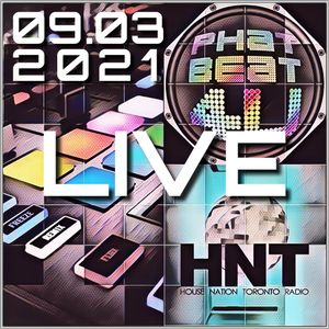 House Nation Toronto - Phat Beat 4U Live Radio Show 09.03.2021 7-9 PM EDT US & CA, 12:00-2:00 AM GMT