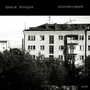 Space Boogie - Soundscapes (2K18)