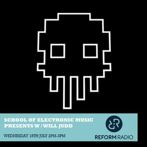 Reform Radio: School of Electronic Music Presents Featuring JP Huzzle 18th July 2018