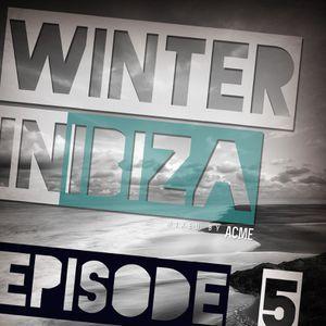 Winter In Ibiza  5 w/ guest Acme