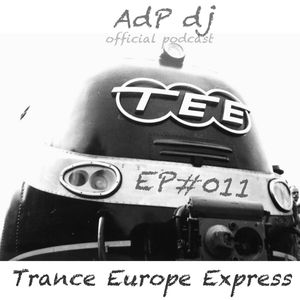 AdP dj T.E.E. Trance Europe Express official podcast EP#011