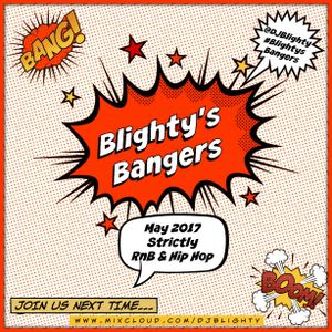 @DJBlighty - #BlightysBangers May 2017 (Strictly Hip Hop & RnB, Old School & Current)