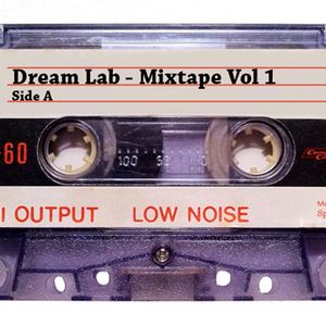 Dream Lab Mixtape Vol 1 Side A
