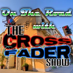 The Crossfadeder Show - Episode #11