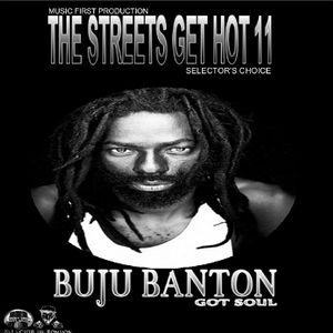 THE STREETS GET HOT [SELECTOR'S CHOICE BUJU BANTON]
