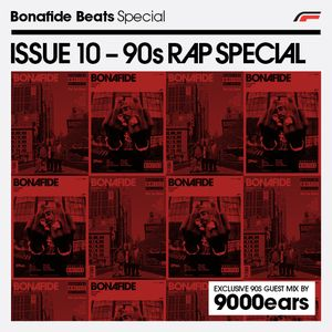 Bonafide Beats Special Issue 10 – 90s Rap Special by