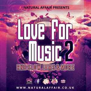 Love 4 Music 2 - R&B Slow Jams and More by NATURAL AFFAIR