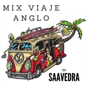 MIX VIAJE (Anglo) - Dj Saavedra
