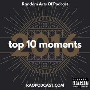 Top 10 Moments Of 2016