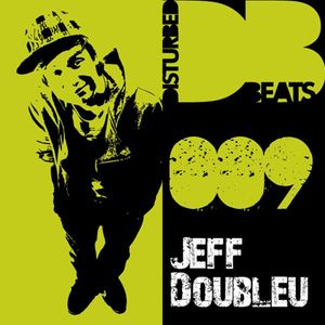 Disturbed Beats 009 - Mixed by Jeff Doubleu
