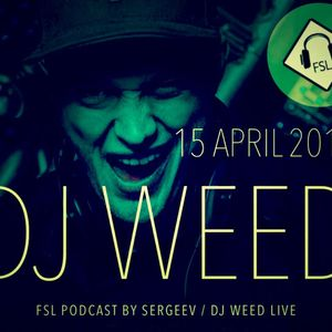 FSL Podcast 15 Apr 2016 - Weed Live