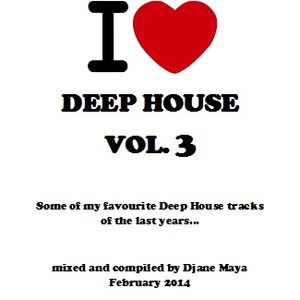 Djane Maya - I Love Deep House Vol. 3 02-2014 (Deep House)
