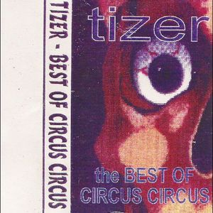 Tizer  - Best of Circus Circus (Side B)