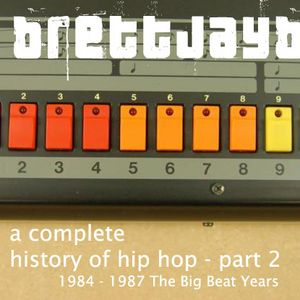 A Complete History Of Hip Hop part 2 - The Big Beat Years 1984 -1987 vol.1