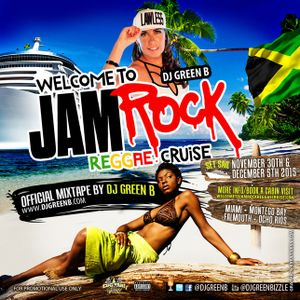 Dj Green B - Welcome To Jamrock, Reggae Cruise (Mix)(August, 2015)