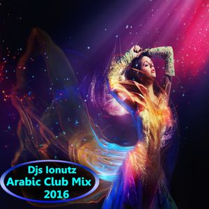 Djs Ionutz - Arabic Club Mix 2016