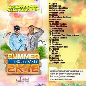 MR FAVOR & FREQUEN-C SUMMER HOUSE PARTY 2K12
