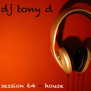 Session 64 - House