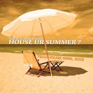 HOUSE UR SUMMER APRIL 2012 [MIXED BY DJ ARMAN STEVENCE]