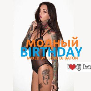 I LOVE DJ BATON - MODNY BIRTHDAY