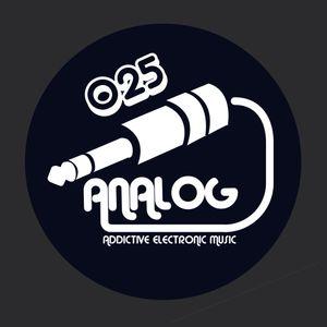 ANALOG-Addictive Electronic Music-Episode 025