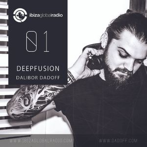 DEEPFUSION AT IBIZA GLOBAL RADIO (DALIBOR DADOFF vol.01) 03.03.2016