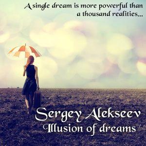Sergey Alekseev -  Illusion of dreams