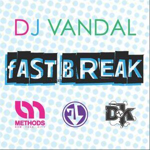 DJ VANDAL NYC - Fast Break