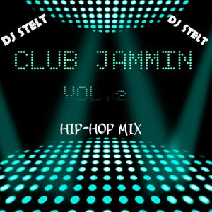 DJ STELT - CLUB JAMMIN VOL.2 HIP HOP MIX 2015