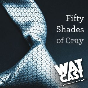 Episode 04 – Fifty Shades of Cray
