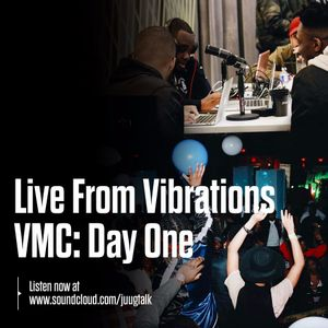 Episode 65: Live From Vibrations