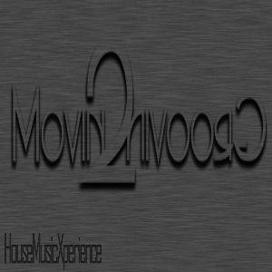HouseMusicXperience Presents : Movin2Groovin House Classics Mix Vol.1