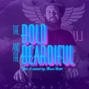 The Bold & The Beardiful vol. 8 mixed by Thom Bold