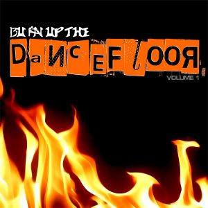 Burn Up The Dancefloor! Vol 1 (Oct/Nov 2009)