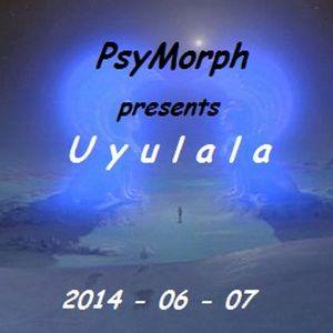PsyMorph Presents Uyulala 2014 - 06 - 07