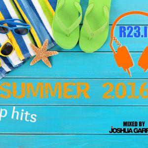 [ Radio R23 ] Summer 2016 Top Hits - Mixed By joshua Garrett Live@Jom Bar - Valtellina