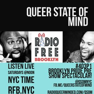 Queer State of Mind #403 Brooklyn Pride Preshow Part 1