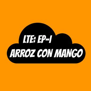 LTE EP. 1 . ARROZ CON MANGO