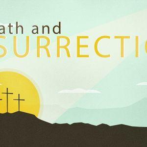 Death and Resurrection - Audio