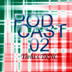 Yivhi's TRNC - Podcast 02