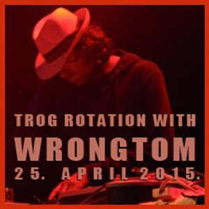 TROG ROTATION with WRONGTOM