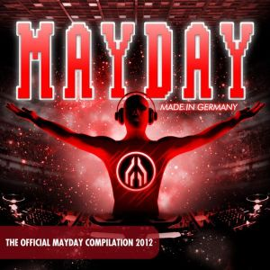 Mayday 2012 - Made In Germany (DJ-Mix by PLANET OF VERSIONS - Part 2: Chase In Space)
