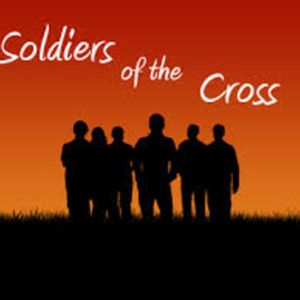 Soldiers of the Cross (Part 1)