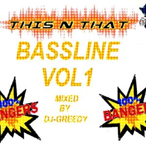 THIS N THAT BASSLINE VOL1 - MIXED BY DJGREEDY